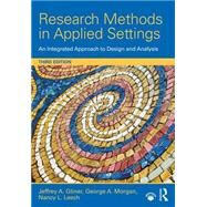 Research Methods in Applied Settings: An Integrated Approach to Design and Analysis, Third Edition by Gliner; Jeffrey A., 9781138852976