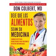 Deje que los alimentos sean su medicina / Let Food Be Your Medicine by Colbert, Don, M.D., 9781683972976