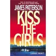 Kiss the Girls by Patterson, James, 9780316072977