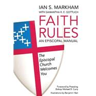 Faith Rules by Markham, Ian S.; Gottlich, Samantha, 9780819232977