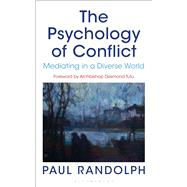 The Psychology of Conflict Mediating in a Diverse World by Randolph, Paul, 9781472922977