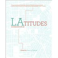 Latitudes: An Angeleno's Atlas by Wakida, Patricia, 9781597142977