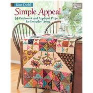 Simple Appeal: 14 Patchwork and Applique' Projects for Everyday Living by , 9781604682977