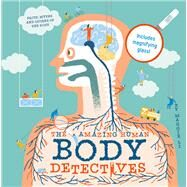 The Amazing Human Body Detectives by Li, Maggie, 9781843652977