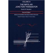 Modular Series On Solid State Devices Volume Iii: The Bipolar Junction Transistor