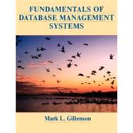 Fundamentals of Database Management Systems by Mark L. Gillenson (Fogelman College of Business and Economics, Univ. of Memphis), 9780471262978