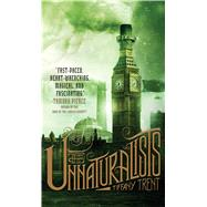 The Unnaturalists by Trent, Tiffany, 9781481442978