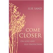 Come Closer by Sand, Ilse; Dees, Russell, 9781785922978