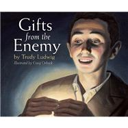 Gifts from the Enemy by Ludwig, Trudy; Orback, Craig, 9781935952978