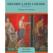 Oxford Latin Course, College Edition Readings and Vocabulary by Balme, Maurice; Morwood, James, 9780199862979