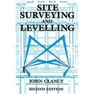 Site Surveying and Levelling by Clancy,John, 9780415502979