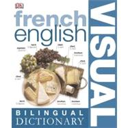 Frenchâ  English Bilingual Visual Dictionary by DK Publishing, 9780756612979