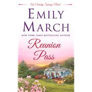 Reunion Pass An Eternity Springs novel by March, Emily, 9781250072979
