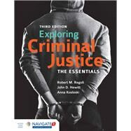 Exploring Criminal Justice by Regoli, Robert M., Ph.D.; Hewitt, John D., Ph.D.; Kosloski, Anna E., Ph.D., 9781284112979
