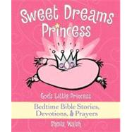 Sweet Dreams Princess by Walsh, Sheila, 9781400312979