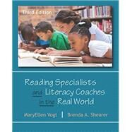 Reading Specialists and Literacy Coaches in the Real World by MaryEllen Vogt; Brenda A. Shearer, 9781478632979