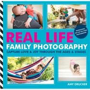 Real Life Family Photography by Drucker, Amy, 9781781572979