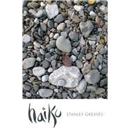 Haiku by Greaves, Stanley, 9781845232979