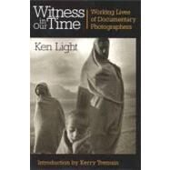 Witness in Our Time, Second Edition by LIGHT, KEN, 9781588342980