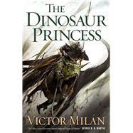 The Dinosaur Princess by Milán, Victor, 9780765332981