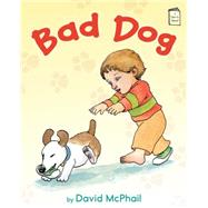 Bad Dog by McPhail, David, 9780823432981