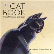 The Cat Book Cats of Historical Distinction by Walker-meikle, Kathleen, 9781908402981