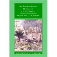 An Environmental History of Latin America by Shawn William Miller, 9780521612982