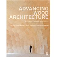 Advancing Wood Architecture: A Computational Approach by Menges; Achim, 9781138932982