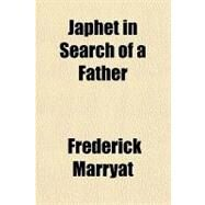 Japhet in Search of a Father by Marryat, Frederick, 9781153782982