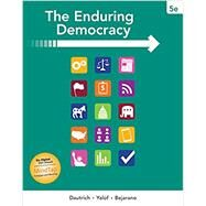 The Enduring Democracy by Dautrich, Kenneth; Yalof, David A.; Bejarano, Christina, 9781337092982
