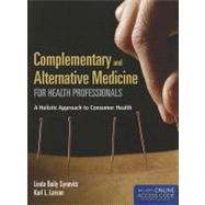 Complementary and Alternative Medicine for Health Professionals: A Holistic Approach to Consumer Health (Book with Access Code) by Synovitz, Linda, 9781449652982