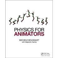 Physics for Animators by Bousquet; Michele, 9780415842983