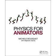 Physics for Animators by Bousquet; Michele, 9780415842983