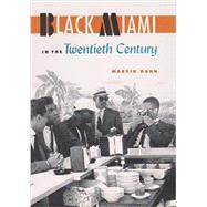 Black Miami in the Twentieth Century by Dunn, Marvin, 9780813062983