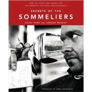 Secrets of the Sommeliers: How to Think and Drink Like the World's Top Wine Professionals by Parr, Rajat, 9781580082983