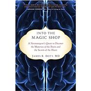 Into the Magic Shop by Doty, James R., M.D., 9781594632983