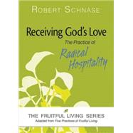 Receiving God's Love: Fruitful Living by Schnase, Robert, 9781630882983