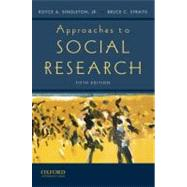 Approaches to Social Research by Singleton, Jr., Royce A.; Straits, Bruce C., 9780195372984