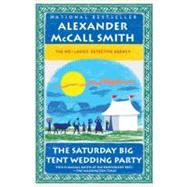 The Saturday Big Tent Wedding Party by McCall Smith, Alexander, 9780307472984