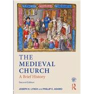 The Medieval Church: A Brief History by Adamo; Phillip C., 9780582772984