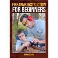 Guns the Right Way: Introducing Kids to Firearm Safety and Shooting by Luciano, Jerry, 9781440242984