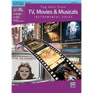Top Hits from TV, Movies & Musicals Instrumental Solos by Alfred Publishing Staff, 9781470632984