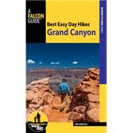 Best Easy Day Hikes Grand Canyon by Adkison, Ben, 9781493022984