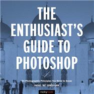 The Enthusiast's Guide to Photoshop by Concepcion, Rafael, 9781681982984