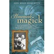 Homemade Magick by Duquette, Lon Milo, 9780738732985