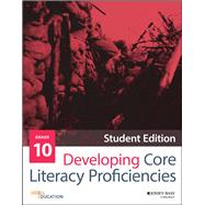 Developing Core Literacy Proficiencies Grade 10 by Odell Education, 9781119192985