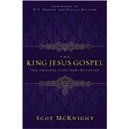 The King Jesus Gospel by McKnight, Scot, 9780310492986