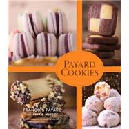 Payard Cookies by Payard, Francois; McBride, Anne E., 9780544512986