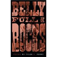 Belly Full of Rocks by Perry, Tyler B., 9780889822986