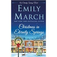 Christmas in Eternity Springs An Eternity Springs Novel by March, Emily, 9781250072986